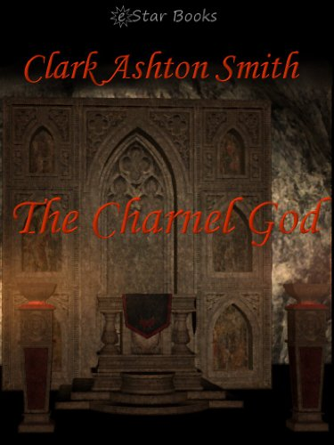 The Charnel God, by Clark Ashton Smith